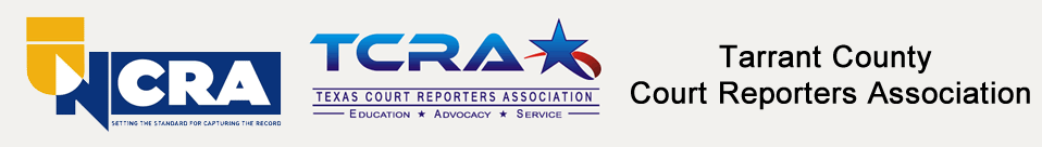 National Court Reporters Association | Texas Court Reporters Association |Tarrant County Court Reporters Association